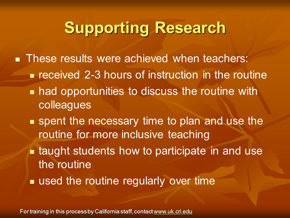 Supporting Research These results were achieved when teachers: