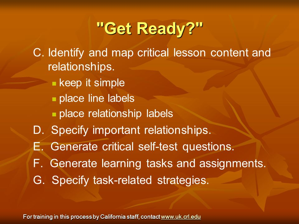 Get Ready C. Identify and map critical lesson content and relationships. keep it simple. place line labels.