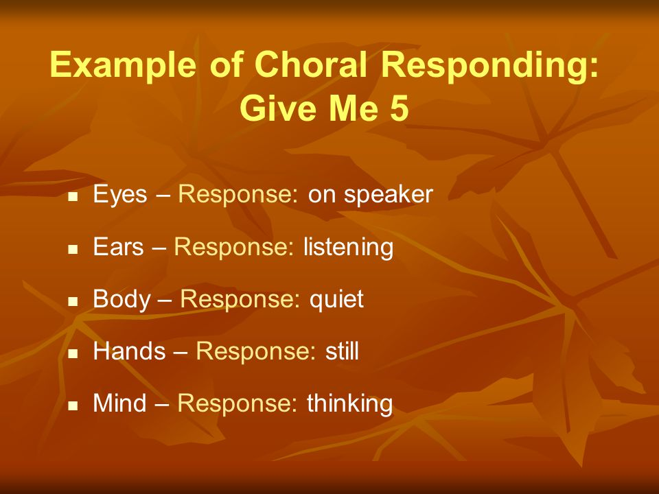 Example of Choral Responding: Give Me 5