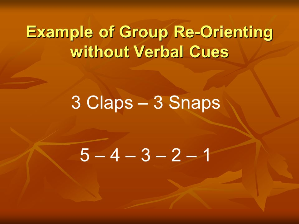 Example of Group Re-Orienting without Verbal Cues