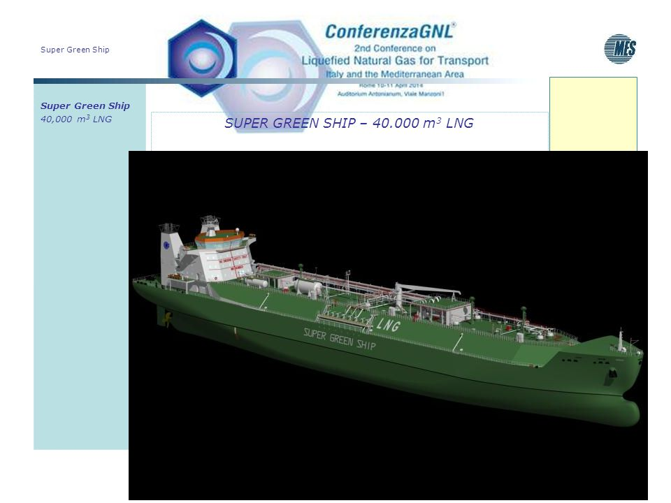 SUPER GREEN SHIP – 40.000 m3 LNG Super Green Ship 40,000 m3 LNG