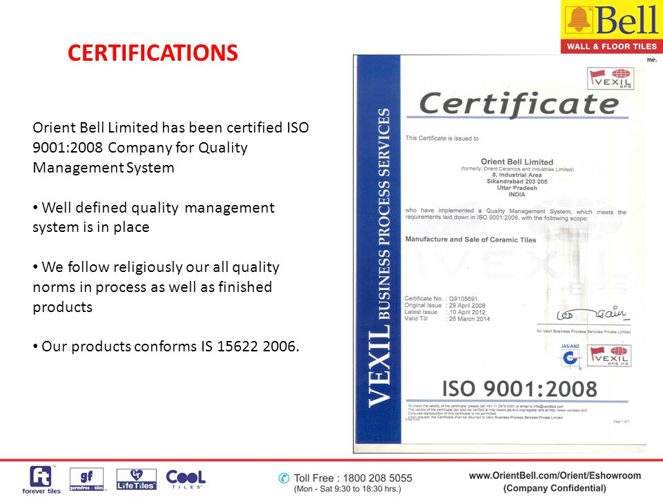 CERTIFICATIONS Orient Bell Limited has been certified ISO 9001:2008 Company for Quality Management System.