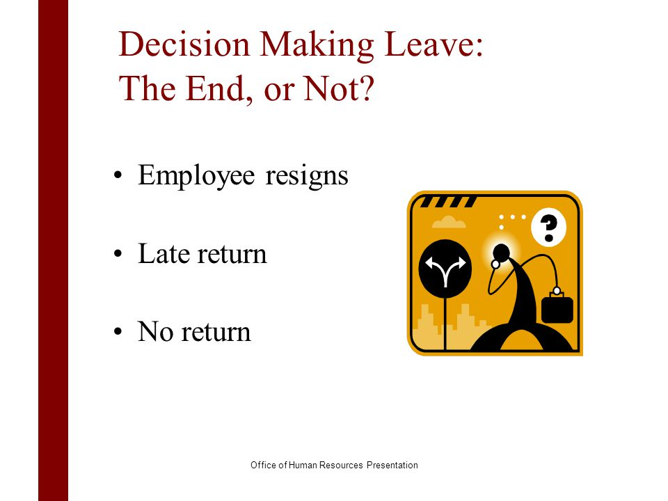Decision Making Leave: The End, or Not