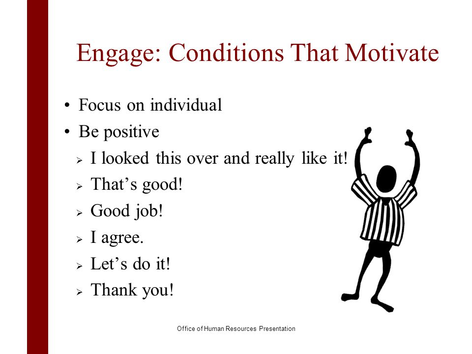 Engage: Conditions That Motivate