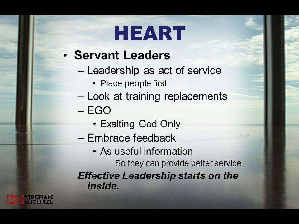 Heart Servant Leaders Leadership as act of service
