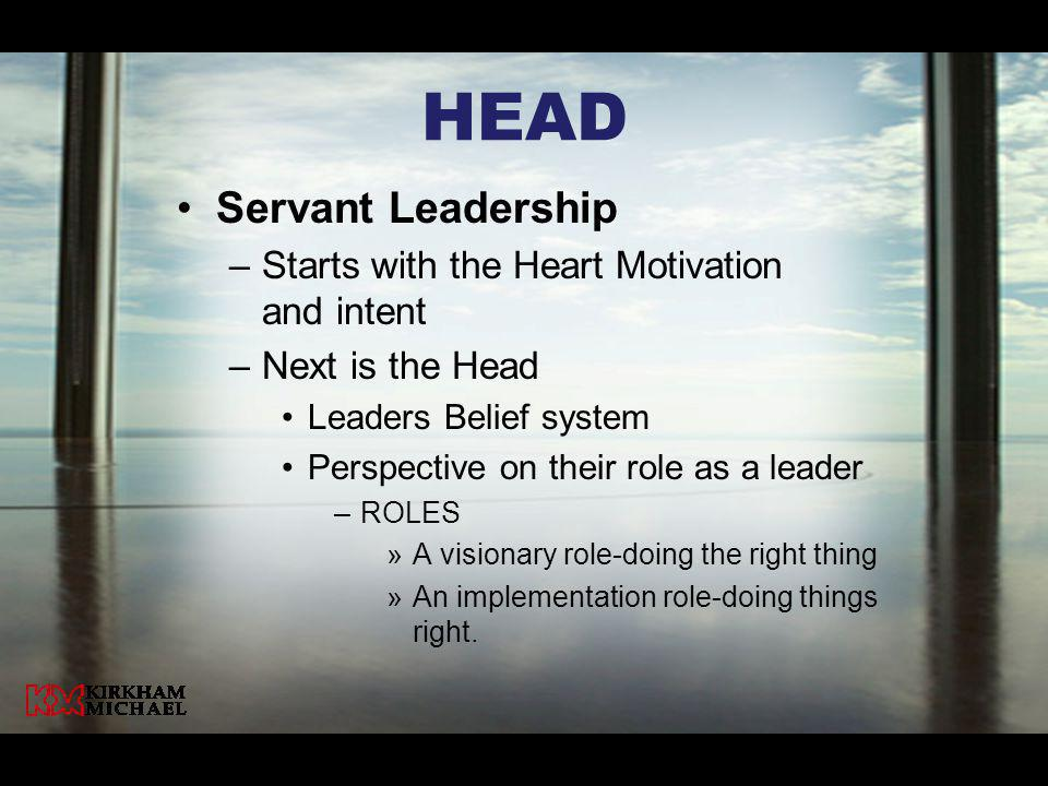 HeaD Servant Leadership Starts with the Heart Motivation and intent