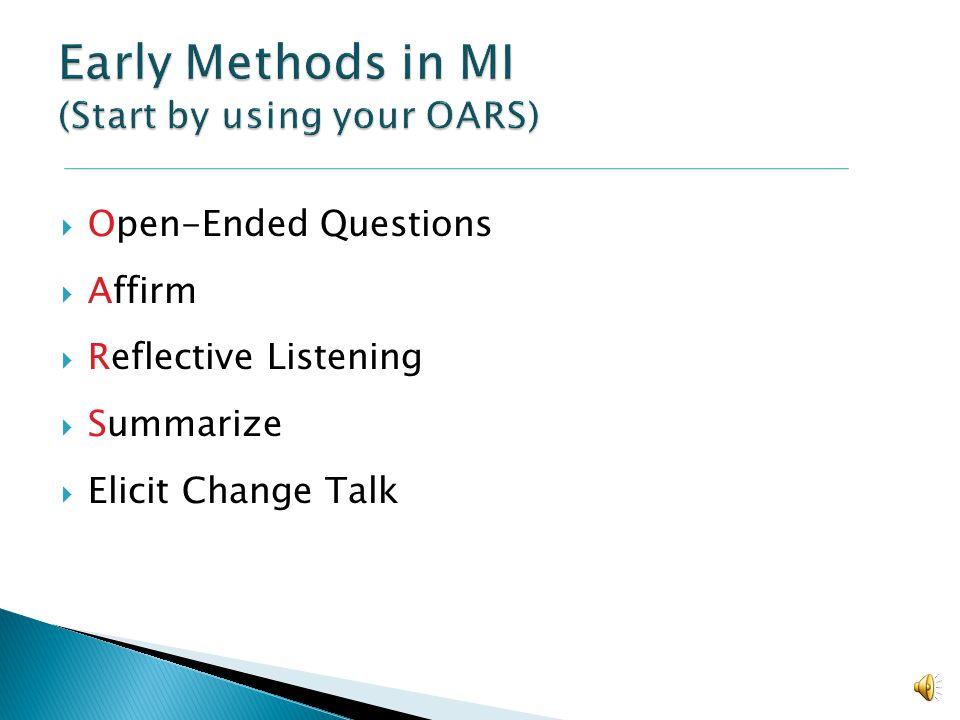 Early Methods in MI (Start by using your OARS)