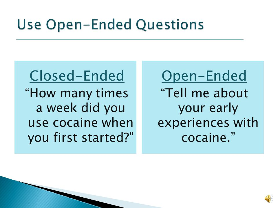 Use Open-Ended Questions
