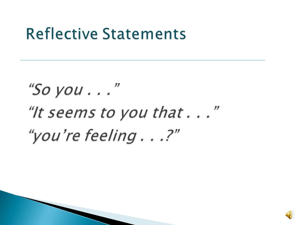 Reflective Statements So you. It seems to you that