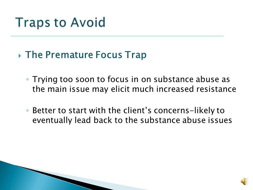 Traps to Avoid The Premature Focus Trap