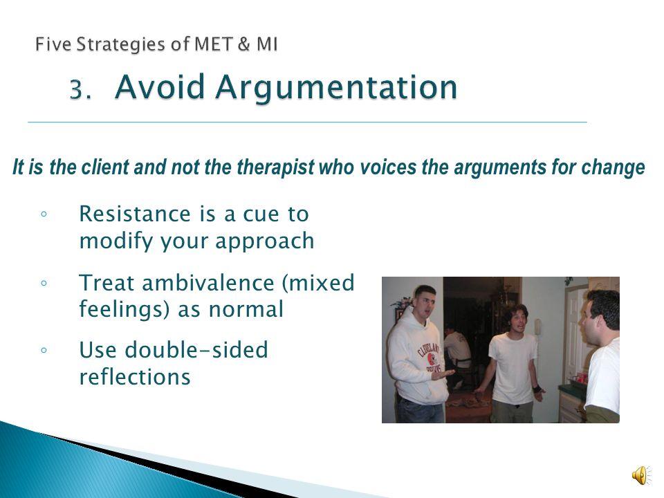 Five Strategies of MET & MI 3. Avoid Argumentation