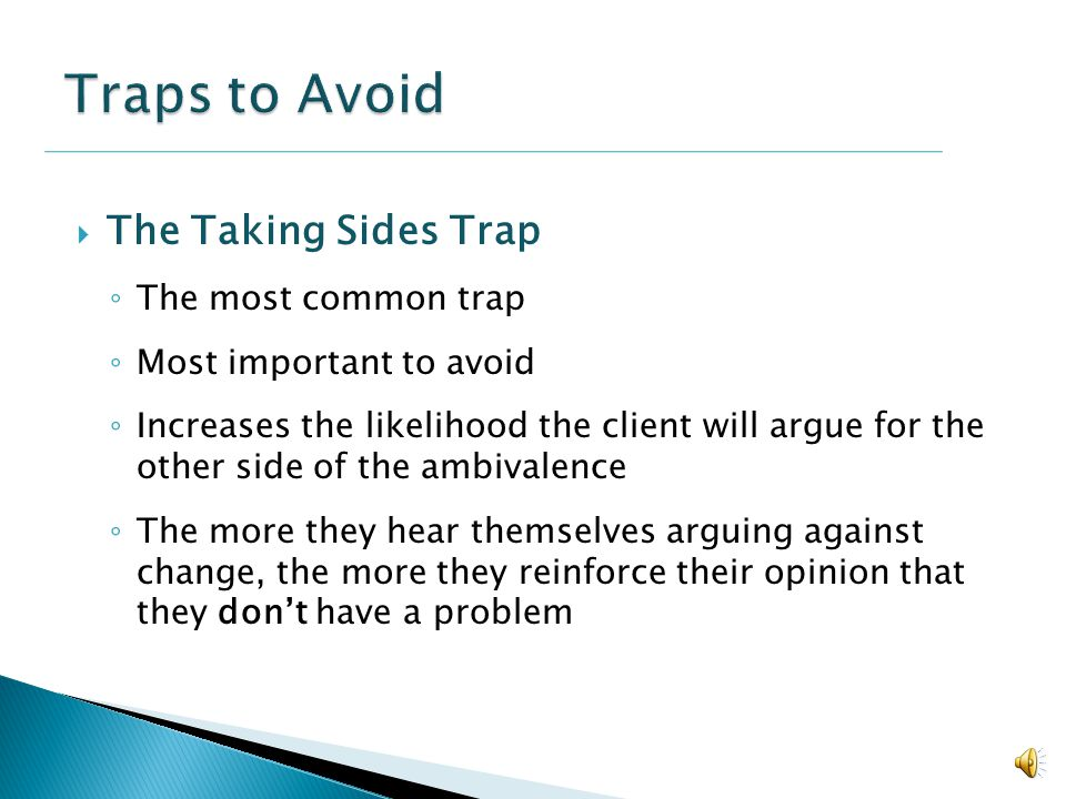 Traps to Avoid The Taking Sides Trap The most common trap