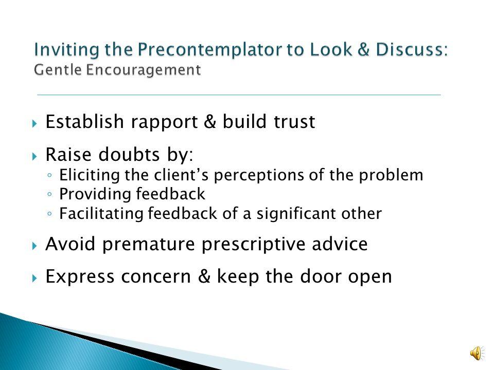 Inviting the Precontemplator to Look & Discuss: Gentle Encouragement