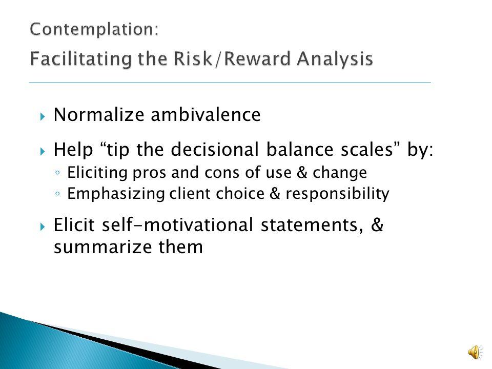 Contemplation: Facilitating the Risk/Reward Analysis