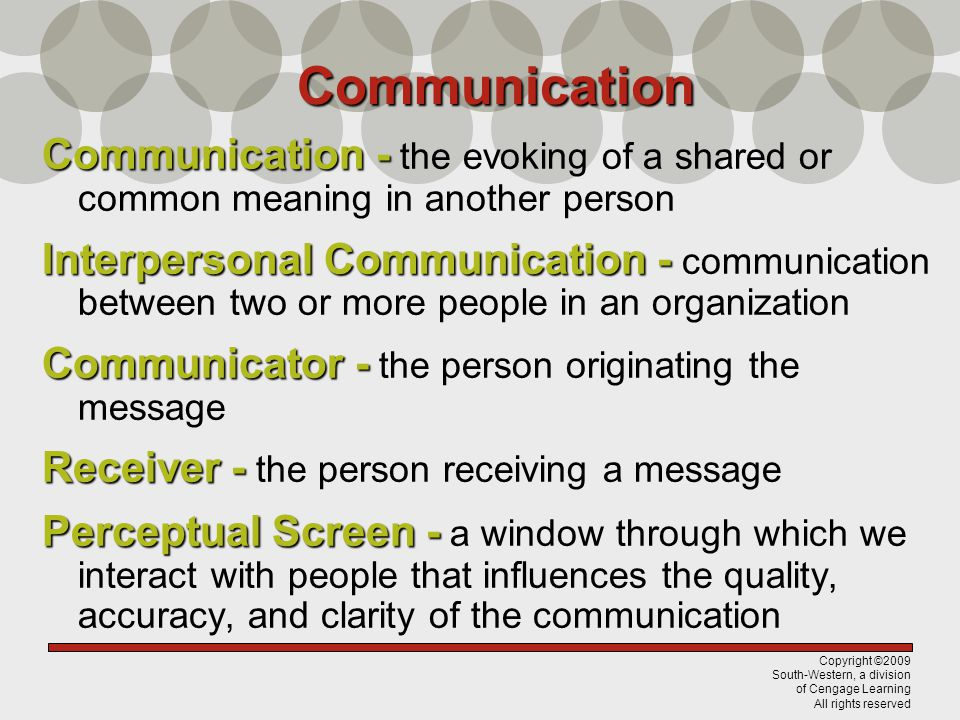 Communication Communication - the evoking of a shared or common meaning in another person.