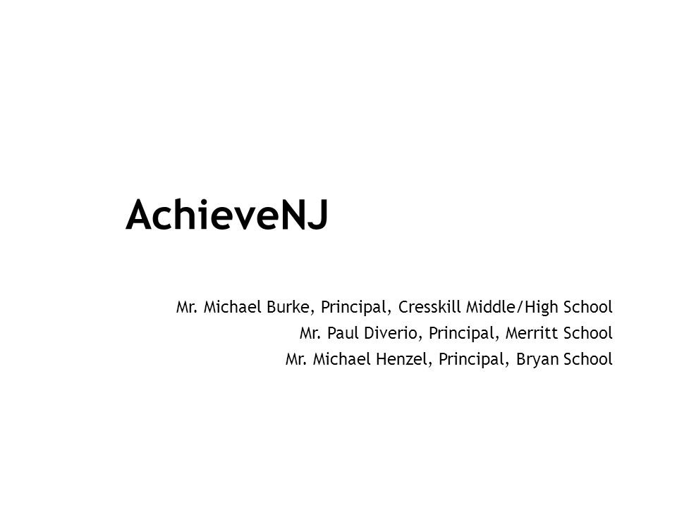AchieveNJ Mr. Michael Burke, Principal, Cresskill Middle/High School