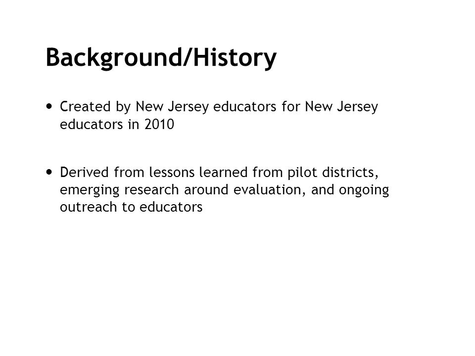 Background/History Created by New Jersey educators for New Jersey educators in 2010.