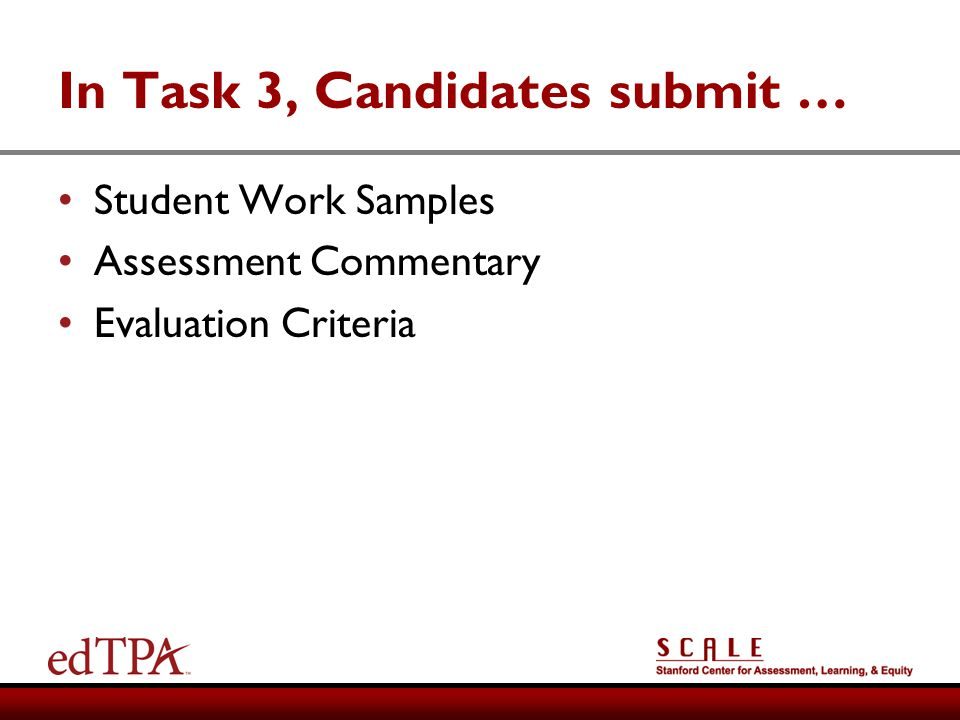 In Task 3, Candidates submit …