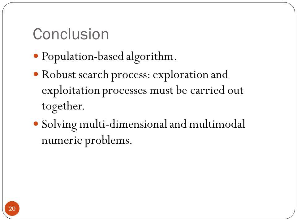 Conclusion Population-based algorithm.