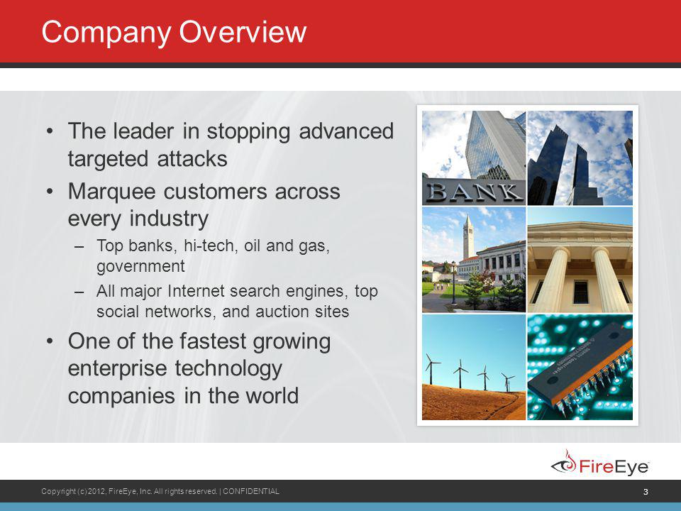 Company Overview The leader in stopping advanced targeted attacks