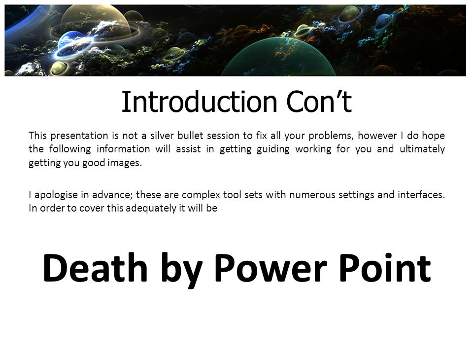 Death by Power Point Introduction Con't