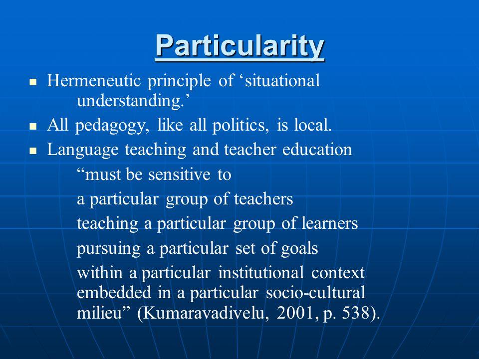 Particularity Hermeneutic principle of 'situational understanding.'