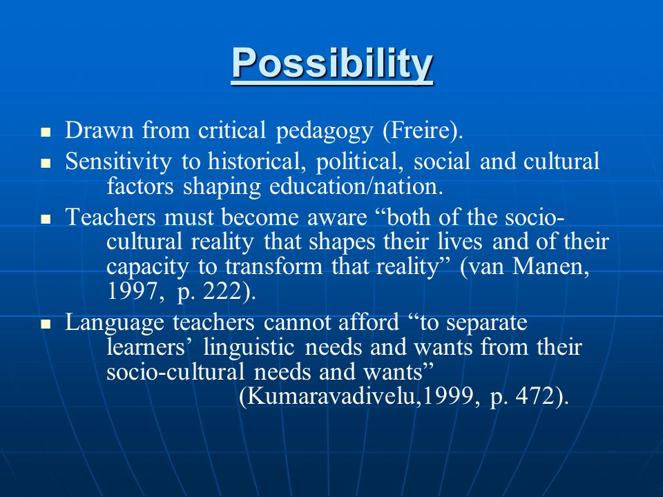 Possibility Drawn from critical pedagogy (Freire).