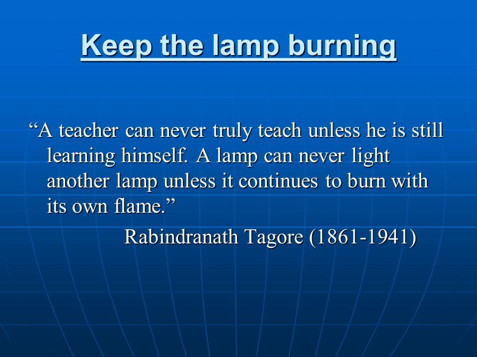 Keep the lamp burning