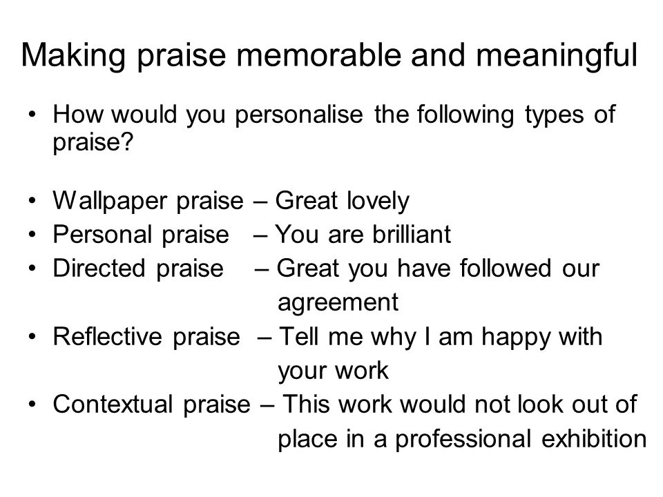 Making praise memorable and meaningful