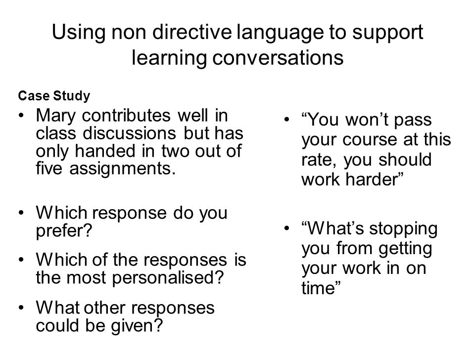 Using non directive language to support learning conversations