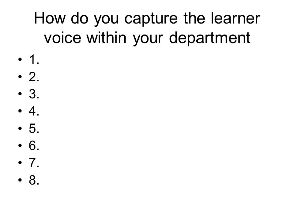How do you capture the learner voice within your department