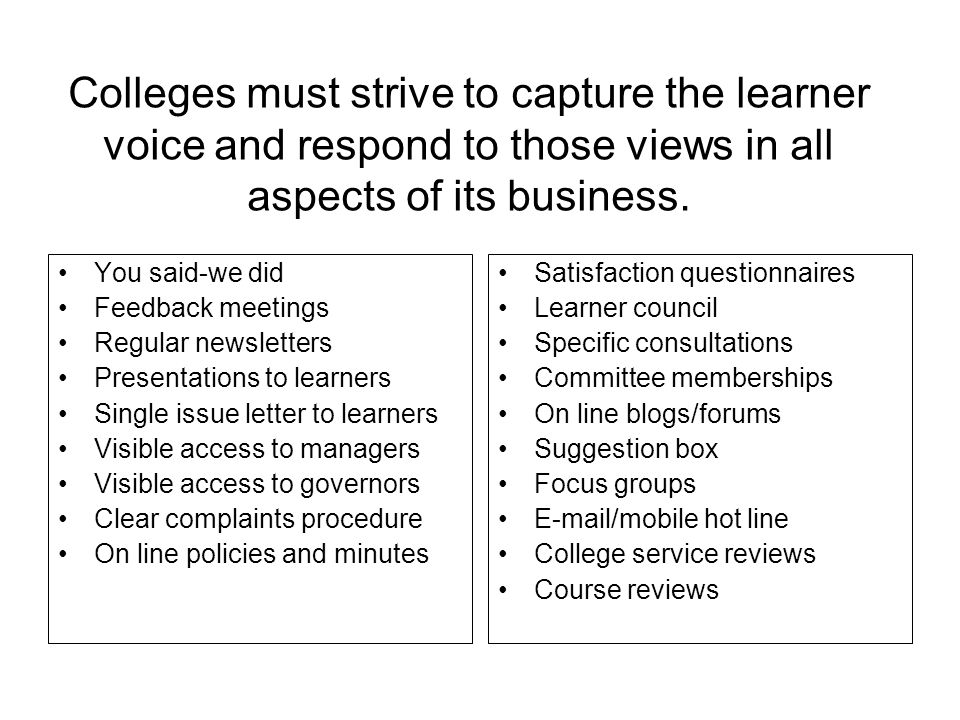 Colleges must strive to capture the learner voice and respond to those views in all aspects of its business.
