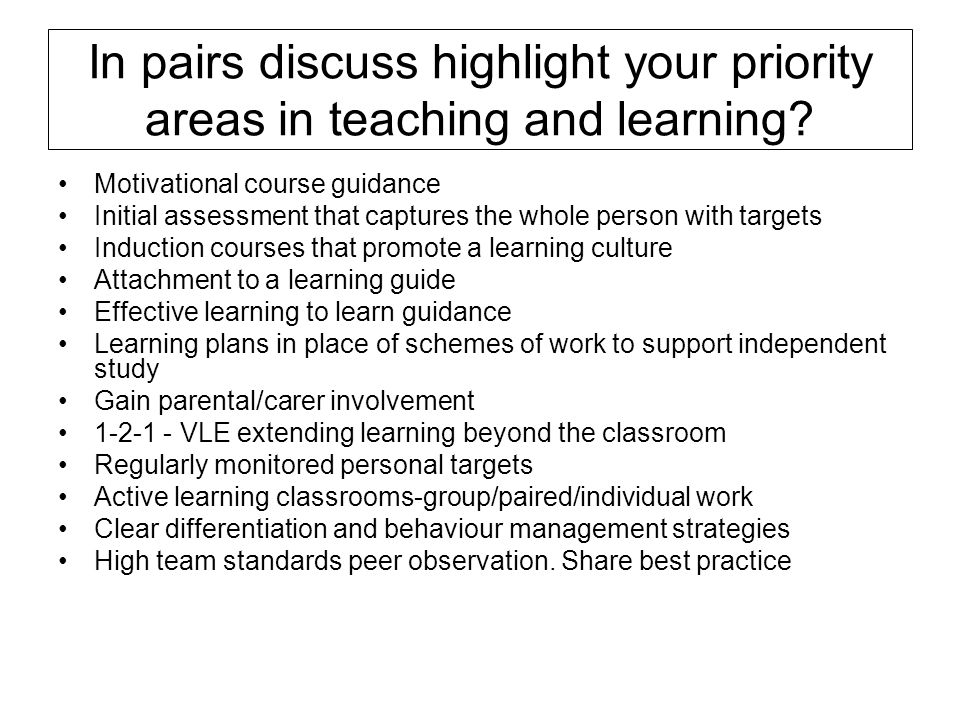 In pairs discuss highlight your priority areas in teaching and learning