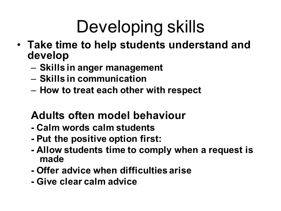 Developing skills Take time to help students understand and develop