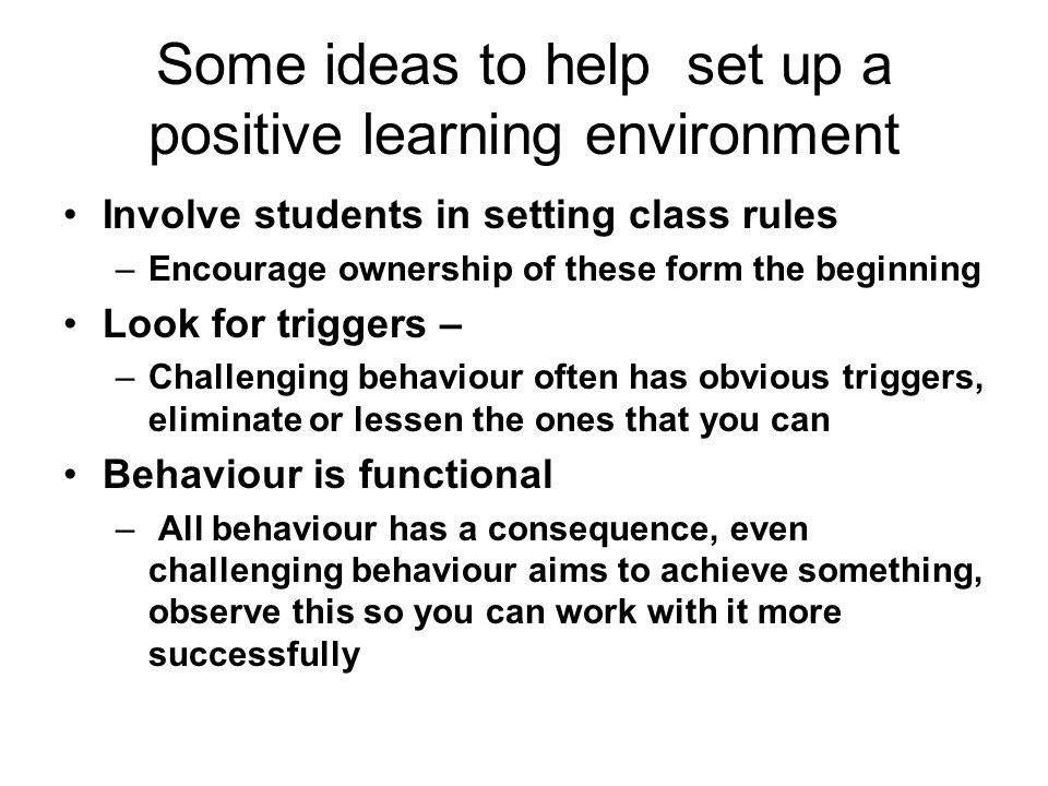 Some ideas to help set up a positive learning environment