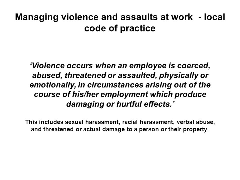 Managing violence and assaults at work - local code of practice