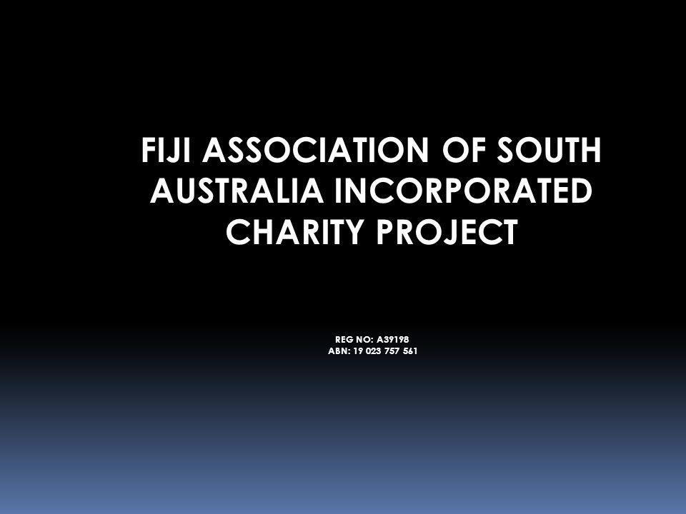 FIJI ASSOCIATION OF SOUTH AUSTRALIA INCORPORATED