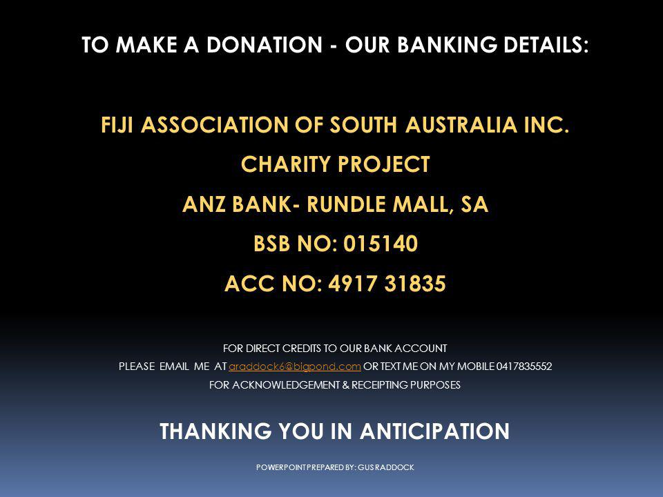 TO MAKE A DONATION - OUR BANKING DETAILS: