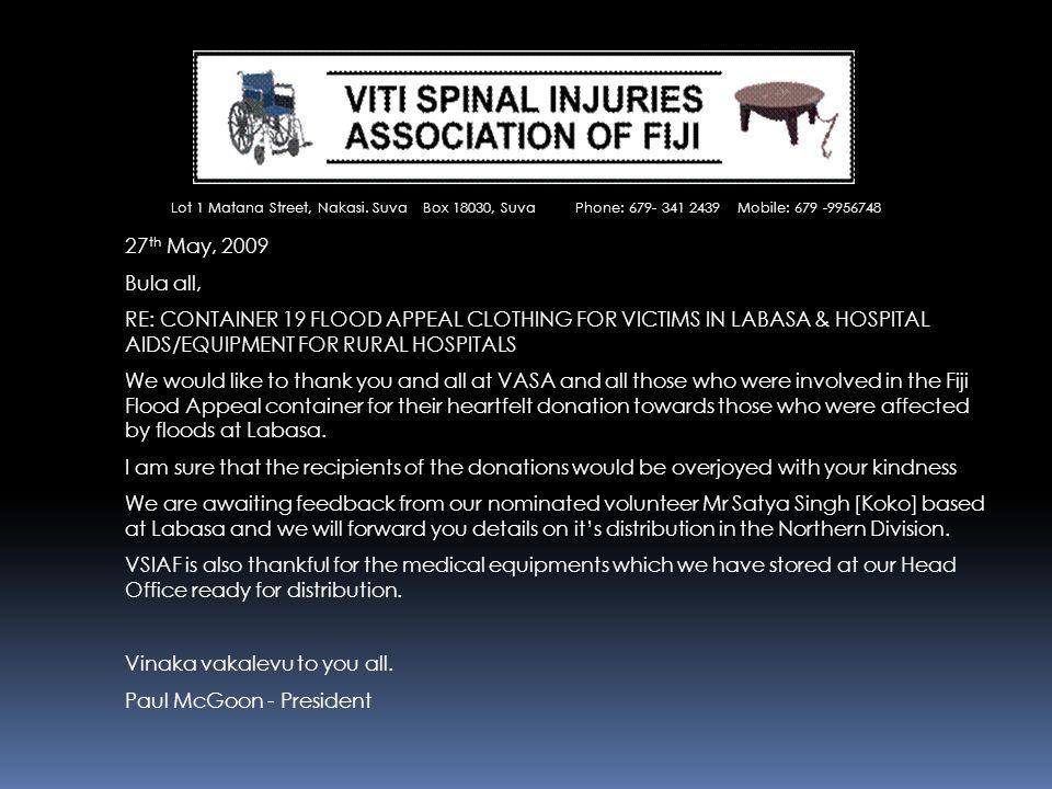 Vinaka vakalevu to you all. Paul McGoon - President