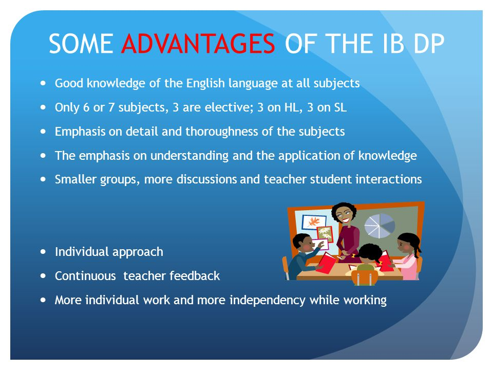 SOME ADVANTAGES OF THE IB DP