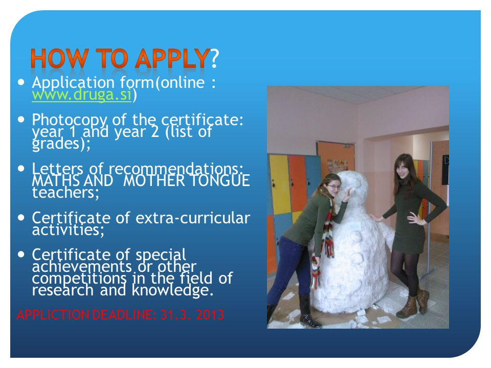 How to apply Application form(online : www.druga.si)