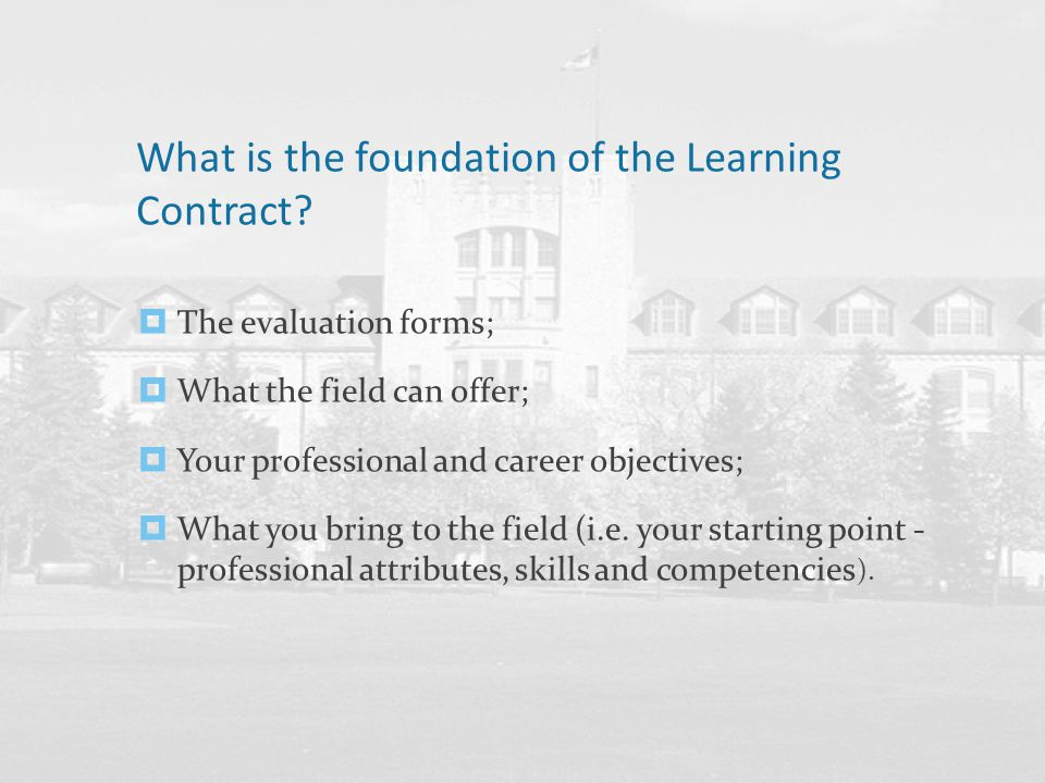 What is the foundation of the Learning Contract