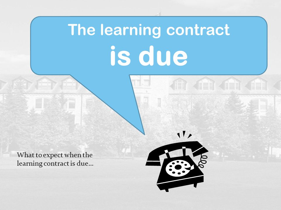 is due The learning contract