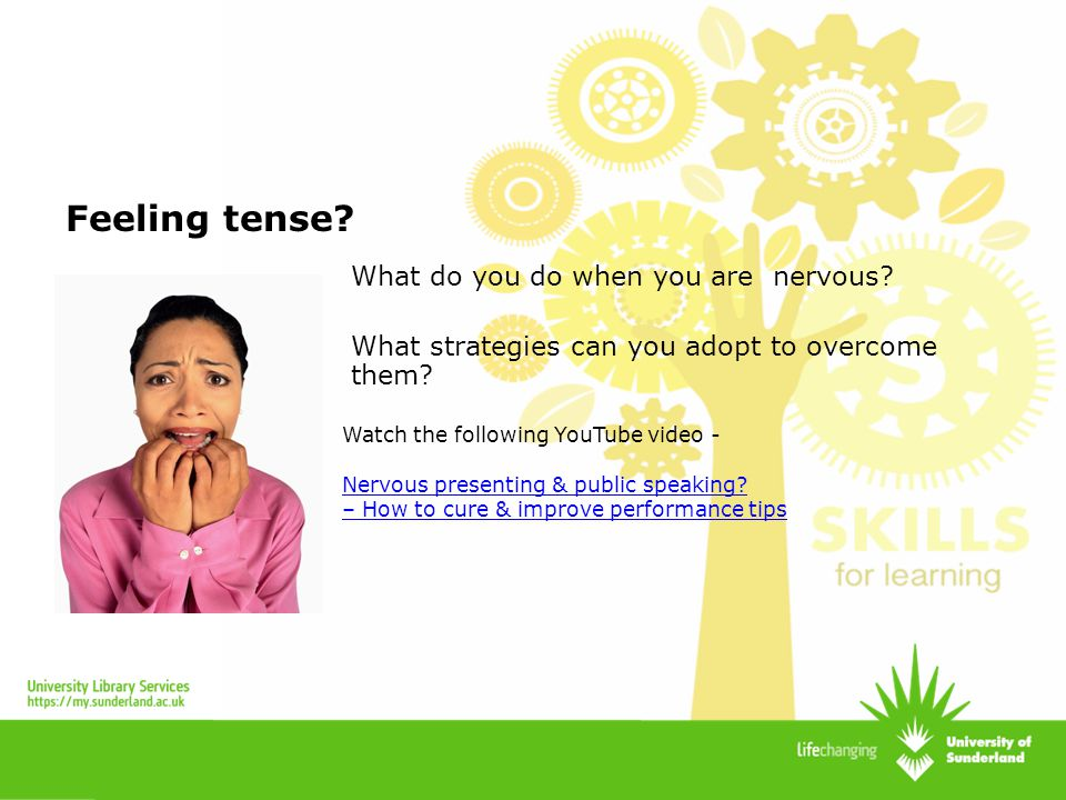 Feeling tense What do you do when you are nervous