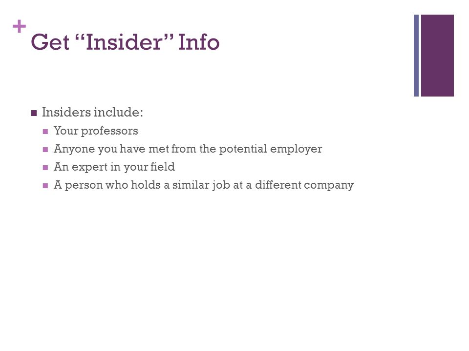 Get Insider Info Insiders include: Your professors