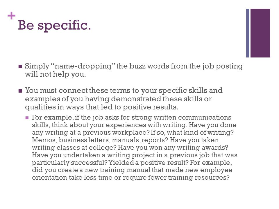 Be specific. Simply name-dropping the buzz words from the job posting will not help you.