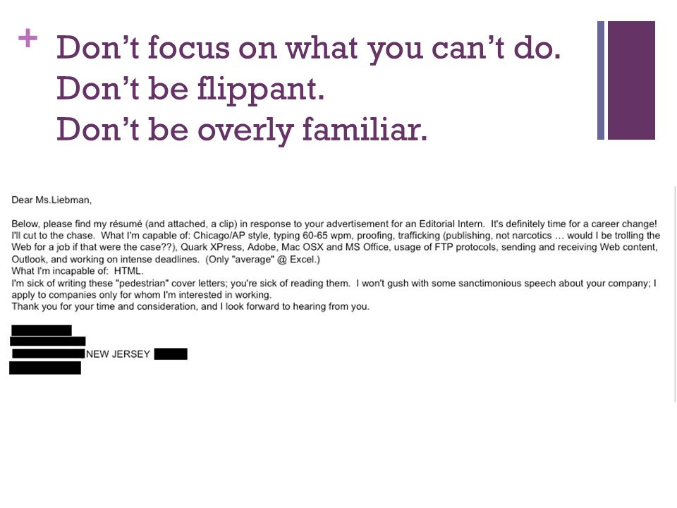 Don't focus on what you can't do. Don't be flippant