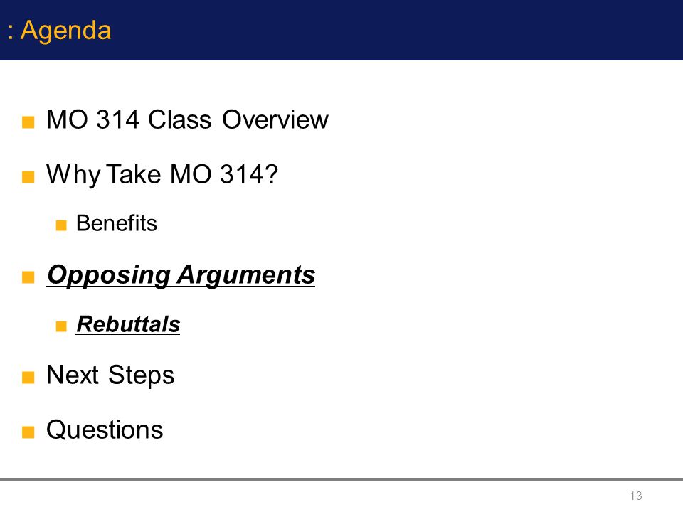 : Agenda MO 314 Class Overview Why Take MO 314 Opposing Arguments