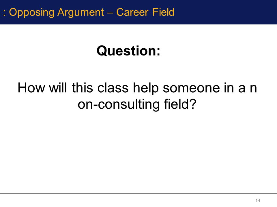 How will this class help someone in a non-consulting field