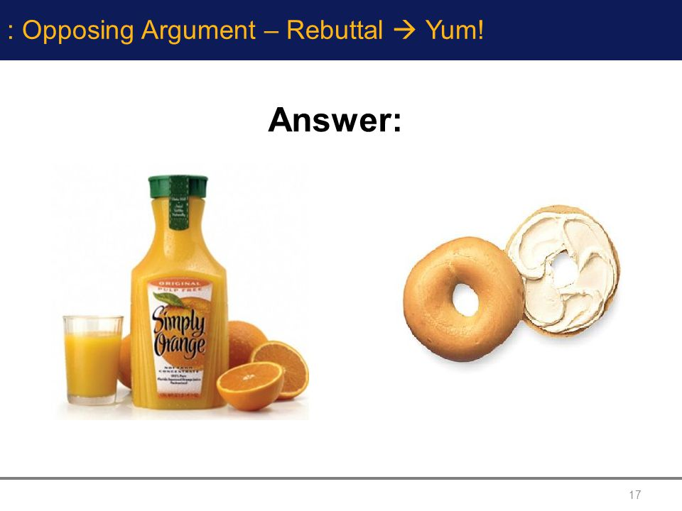 : Opposing Argument – Rebuttal  Yum!